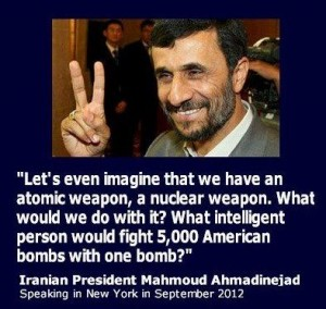 'What intelligent person would fight 5,000 American bombs with one bomb?' Iranian President Ahmadinejad